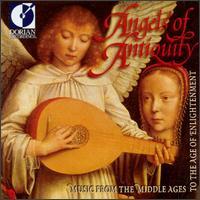 Angels of Antiquity - Altramar Medieval Music Ensemble; Apollo Ensemble; Baltimore Consort; Colin Tilney (harpsichord);...