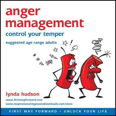 Anger Management: Control Your Temper - Hudson, Lynda (Read by)