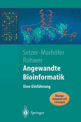 Angewandte Bioinformatik: Eine Einfuhrung - Selzer, Paul Maria