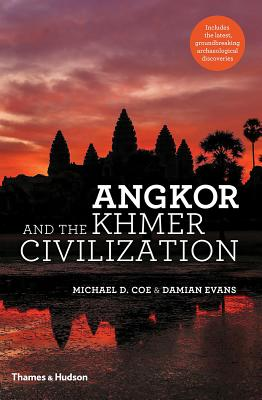 Angkor and the Khmer Civilization - Coe, Michael D, and Evans, Damian