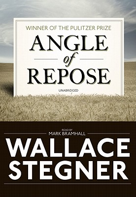 Angle of Repose - Stegner, Wallace, and Bramhall, Mark (Read by)
