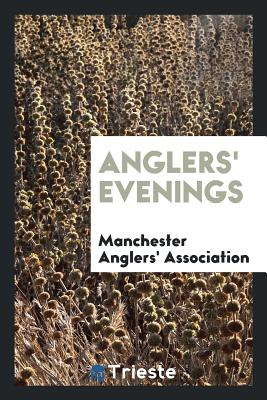 Anglers' Evenings - Association, Manchester Anglers
