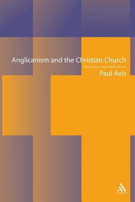 Anglicanism and the Christian Church - Avis, Paul D L (Editor)