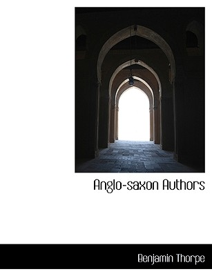Anglo-Saxon Authors - Thorpe, Benjamin