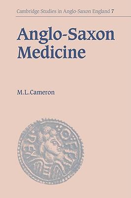 Anglo-Saxon Medicine - Cameron, Malcolm Laurence