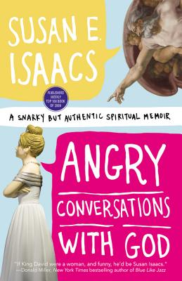 Angry Conversations with God - Isaacs, Susan E.