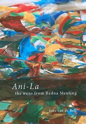Ani-La: The Nuns from Redna Menling - Van De Belt, Joke