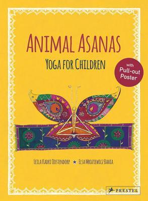 Animal Asanas: Yoga for Children - Oostendorp, ,Leila,Kadri