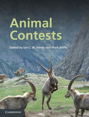 Animal Contests - Hardy, Ian C. W. (Editor), and Briffa, Mark (Editor)