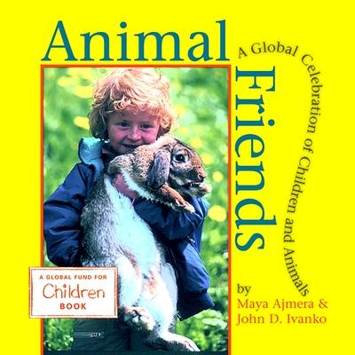 Animal Friends - Ajmera, Maya, and Ivanko, John D