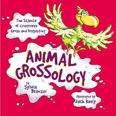 Animal Grossology - Branzei, Sylvia