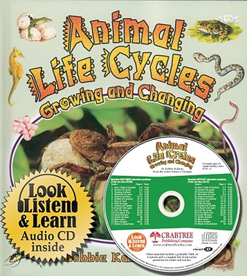 Animal Life Cycles: Growing and Changing - Kalman, Bobbie, and Sjonger, Rebecca