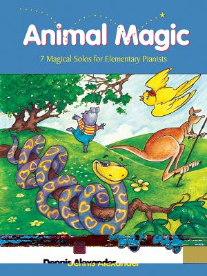 Animal Magic: 7 Magical Solos for Elementary Pianists - Alexander, Dennis (Composer)