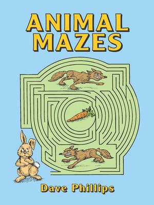 Animal Mazes - Phillips, Dave