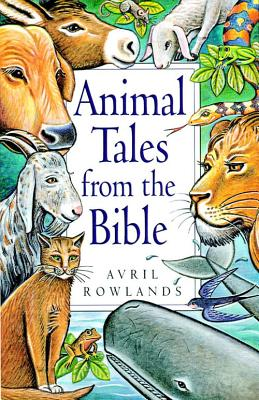 Animal Tales from the Bible - Rowlands, Avril