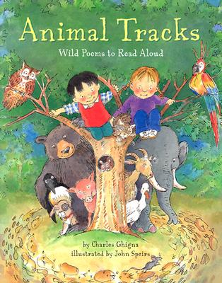 Animal Tracks: Wild Poems to Read Aloud - Ghigna, Charles