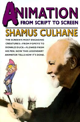 Animation: From Script to Screen - Culhane, Shamus