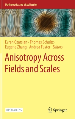 Anisotropy Across Fields and Scales - Özarslan, Evren (Editor), and Schultz, Thomas (Editor), and Zhang, Eugene (Editor)