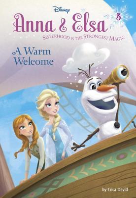 Anna & Elsa #3: A Warm Welcome (Disney Frozen) - David, Erica