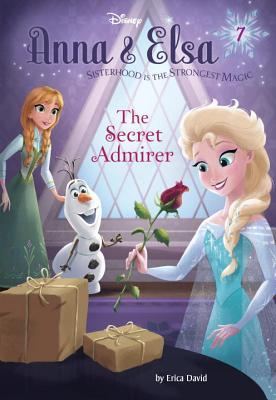 Anna & Elsa #7: The Secret Admirer (Disney Frozen) - David, Erica