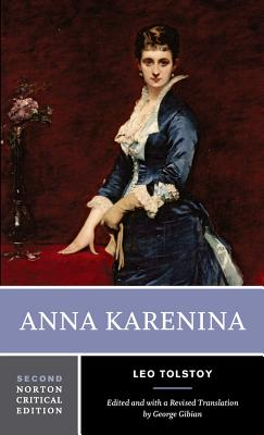 Anna Karenina - Tolstoy, Leo Nikolayevich, Count, and Gibian, George (Editor), and Maude, Aylmer (Translated by)
