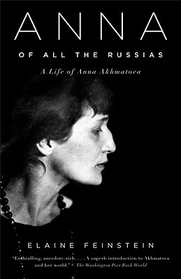 Anna of All the Russias: A Life of Anna Akhmatova - Feinstein, Elaine