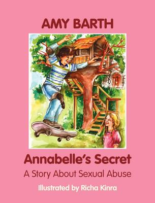 Annabelle's Secret: A Story about Sexual Abuse - Barth, Amy