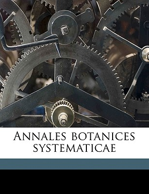 Annales Botanices Systematicae Volume 4 - Walpers, Wilhelm Gerhard, and Mller, Carl, and Muller, Carl