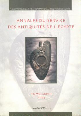 Annales Du Service Des Antiquités de l'Egypte: Vol. 77 - Supreme Council of Antiquities