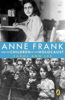 Anne Frank and the Children of the Holocaust - Lee, Carol Ann