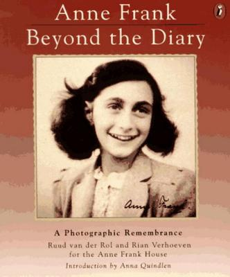 Anne Frank Beyond the Diary: A Photographic Remembrance - Van Der Rol, Ruud, and Verhoeven, Rian, and Langham, Tony (Translated by)