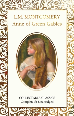 Anne of Green Gables - Montgomery, Lucy Maud, and John, Judith (Contributions by)
