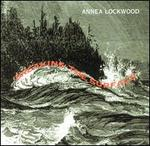 Annea Lockwood: Breaking the Surface