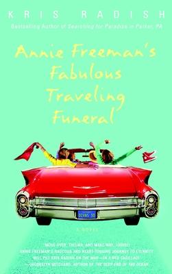 Annie Freeman's Fabulous Traveling Funeral - Radish, Kris