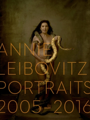 Annie Leibovitz: Portraits 2005-2016 - Leibovitz, Annie (Photographer), and Fuller, Alexandra (Introduction by)