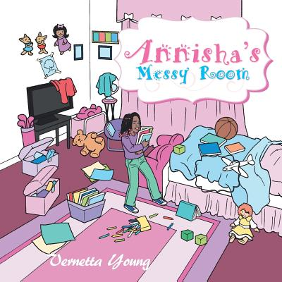 Annisha's Messy Room - Young, Vernetta, Professor