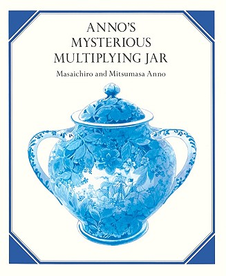 Anno's Mysterious Multiplying Jar - Anno, Mitsumasa