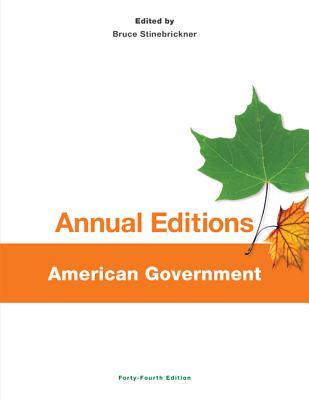 Annual Editions: American Government, 44/E - Stinebrickner, Bruce