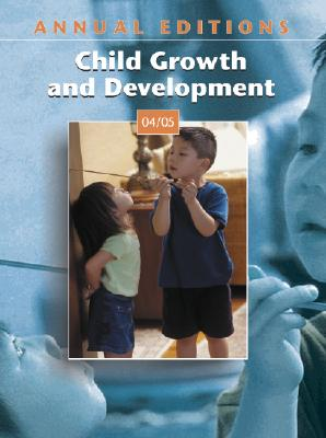 Annual Editions: Child Growth and Development 04/05 - Junn, Ellen N, and Boyatzis, Chris