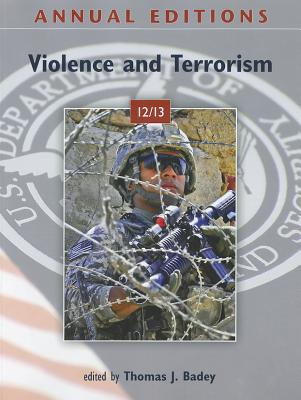Annual Editions: Violence and Terrorism - Badey, Thomas J (Editor)