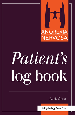 Anorexia Nervosa: Patient's Log Book - Crisp, A. H.