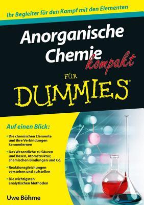 Anorganische Chemie Kompakt Fur Dummies - Bohme, Uwe