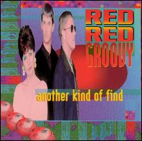 Another Kind of Find - Red Red Groovy