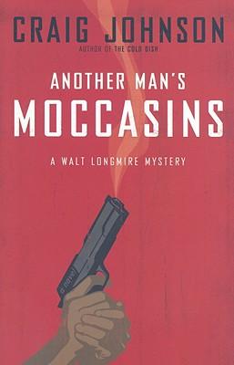 Another Man's Moccasins - Johnson, Craig