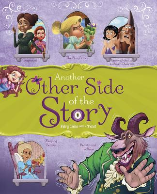 Another Other Side of the Story: Fairy Tales with a Twist - Loewen, Nancy, and Speed Shaskan, Trisha, and Gunderson, Jessica