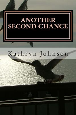 Another Second Chance: The Power of Grace - Johnson, Kathryn, Professor