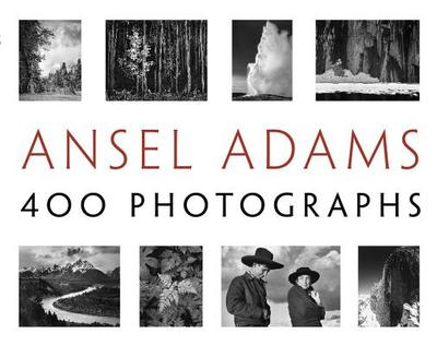 Ansel Adams: 400 Photographs - Adams, Ansel