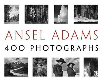 Ansel Adams: 400 Photographs - Adams, Ansel, and Stillman, Andrea G (Editor)