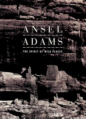 Ansel Adams: The Spirit of Wild Places - Nash, Eric Peter