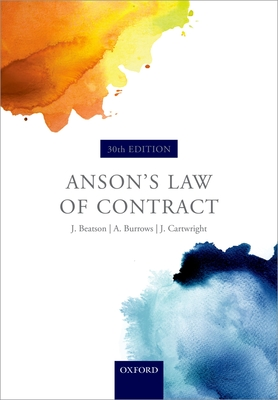 Anson's Law of Contract - Beatson, Jack, Sir, FBA, QC, and Burrows, Andrew, Hon., QC, FBA, and Cartwright, John